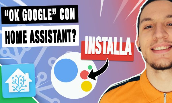 Google Home e Home Assistant – Integrare I COMANDI VOCALI !